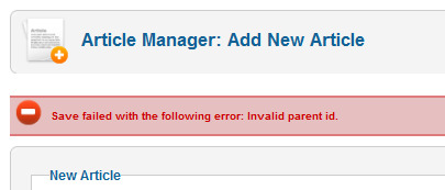 Joomla error invalid parent id Joomla Error   Joomla Save Failed with the Following Error: Invalid Parent ID
